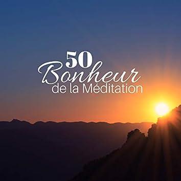 Bonheur de la Méditation 50 - Sons Relaxants pour Calmer votre Corps et votre Esprit