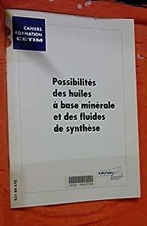 Possibilités des huiles à base minérale et des fluides de synthèse