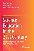 Science Education in the 21st Century: Re-searching Issues that Matter from Different Lenses