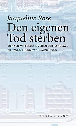 Den eigenen Tod sterben: Denken mit Freud in Zeiten der Pandemie