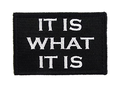 It is What It is Tactical Funny Hook and Loop Fully Embroidered Morale Tags Patch (Black and White)