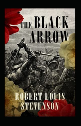 The Black Arrow: Stevenson's Collections ( Annotated)