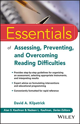 Essentials of Assessing, Preventing, and Overcoming Reading Difficulties (Essentials of Psychologica