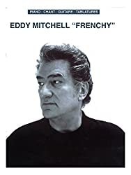 Eddy Mitchell: Frenchy. Partitions pour Piano et Chant/Tablature Guitare