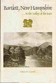 Hardcover Bartlett, New Hampshire: --In the Valley of the Saco Book