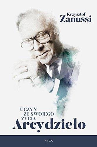 Uczyn ze swojego zycia Arcydzielo (Polish Edition)