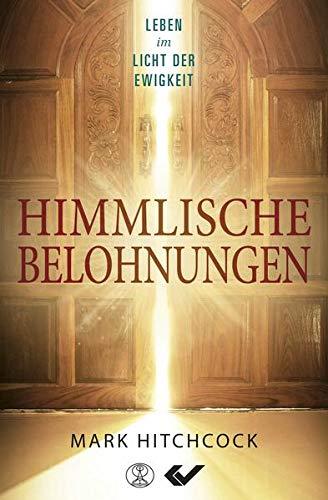 Himmlische Belohnungen: Leben im Licht der Ewigkeit