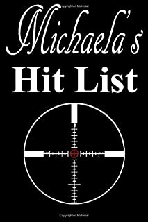Michaela's Hit List: A funny personalized Lined notebook for Women named Michaela A Sarcastic snarky Novelty lined noteboo...