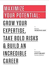 Maximize Your Potential : Grow Your Expertise, Take Bold Risks & Build an Incredible Career (Paperback)--by Jocelyn K. Glei [2013 Edition]