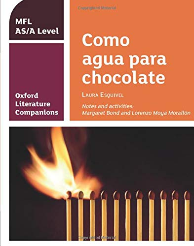 OLC COMO AGUA PARA CHOCOLATE: With all you need to know for your 2021 assessments (Oxford Literature Companions)