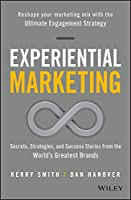 Experiential Marketing: Secrets, Strategies, and Success Stories from the World's Greatest Brands