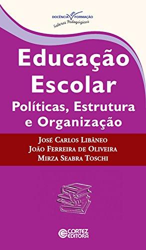 Educação escolar: políticas, estrutura e organização (Coleção Docência em Formação)
