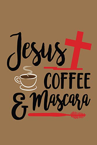 Jesus Coffee and mascara: Unique Journal for girl and women which is best for best for both of them
