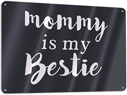 XIEXING Personalized Paint Mommy is My Bestie 11.8 X 7.9 in Metal Tin Sign Novelty Iron Tag Plaque Wall Art Poster for Cafe Decor