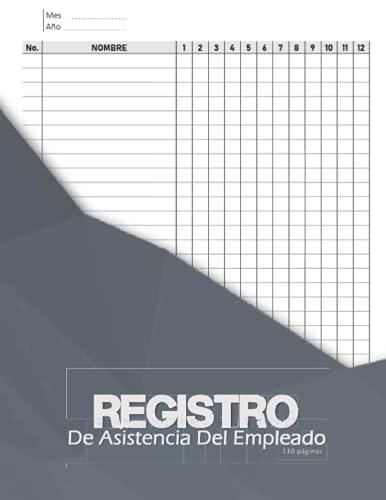 Registro De Asistencia Del Empleado: Control de Asistencia de Personal .110 páginas Diario, Semanal o Mensual....