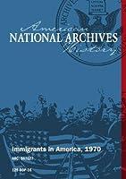 Immigrants in America, 1970
