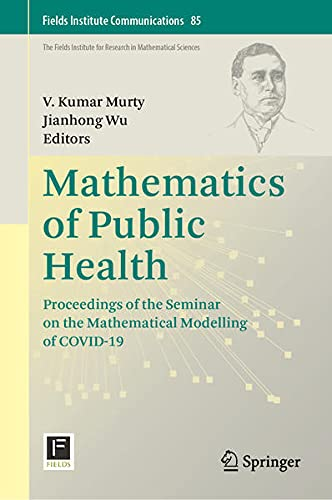 Mathematics of Public Health: Proceedings of the Seminar on the Mathematical Modelling of COVID-19: 85 (Fields Institute Communications)