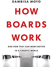 How Boards Work: And How They Can Work Better in a Chaotic World