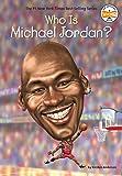 Who Is Michael Jordan? (Who Was?) - Kirsten Anderson