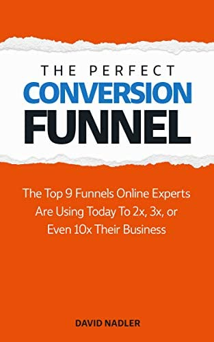 The Perfect Conversion Funnel The Top 9 Funnels Online Experts are Using Today to 2x 3x or Even product image