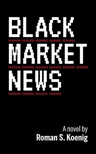 Black Market News by [Roman S. Koenig]