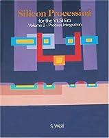Silicon Processing for the Vlsi Era: Process Integration