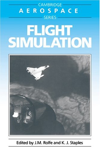 Flight Simulation (Cambridge Aerospace Series, Band 1)