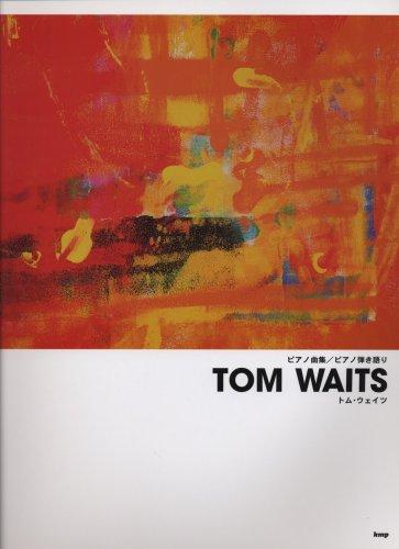 ピアノ曲集 TOM WAITS トムウェイツ (ピアノ弾き語り) (ピアノ曲集 ピアノ弾き語り)