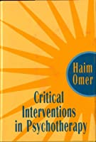 Critical Interventions in Psychotherapy: From Impasse to Turning Point