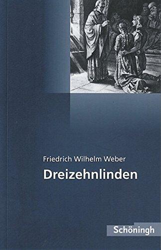 EinFach Deutsch Textausgaben: Friedrich Wilhelm Weber: Dreizehnlinden: Unverkürzte Original-Ausgabe mit Erläuterungen des Dichters. Gymnasiale Oberstufe