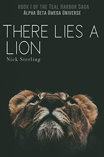 There Lies a Lion: Book I of the Teal Harbor Saga: a M/M, Alpha/Omega, Mpreg Series (English Edition)