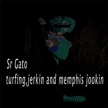 turfing, Jerkin', and memphis jookin (feat. Sr Gato)