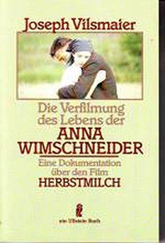 Die Verfilmung des Lebens der Anna Wimschneider Eine Dokumentation über den Film Herbstmilch