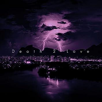 Death 2 love