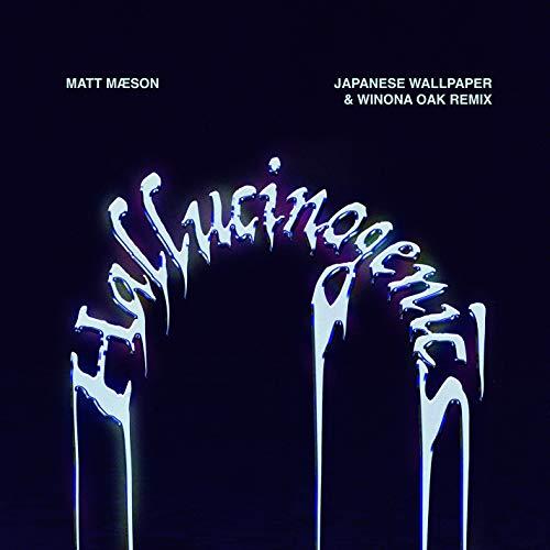 Hallucinogenics (Japanese Wallpaper & Winona Oak Remix) [Explicit]