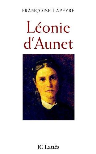 Léonie d'Aunet : L'autre passion de Victor Hugo