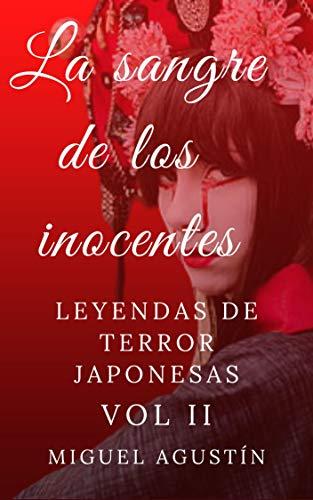 La sangre de los inocentes: Leyendas de terror japonesas (Leyendas japonesas nº 2)