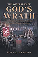 The Winepress of God's Wrath: A Commentary on the Book of Revelation From a Near-Historic Perspective