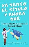 Ya tengo el título y ahora qué: 11 pasos más allá de la carrera de ciencias biológicas