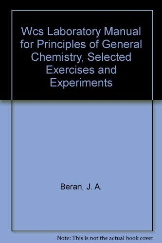 Wcs Laboratory Manual for Principles of General Chemistry, Selected Exercises and Experiments