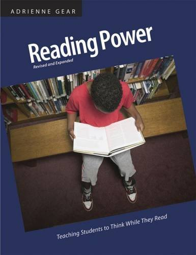 Reading Power, Revised & Expanded Edition: Teaching students to think while they read