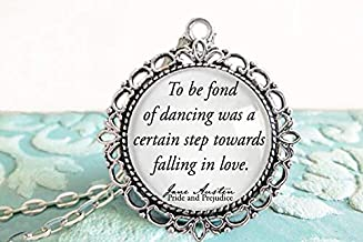 Pride and Prejudice- Book Necklace- Jane Austen Gifts- To be fond of dancing was certain step towards falling in love- Bookish Gifts