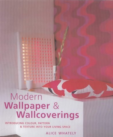 Wallpaper and Wallcoverings: Introducing Colour, Pattern and Texture into Your Living Space