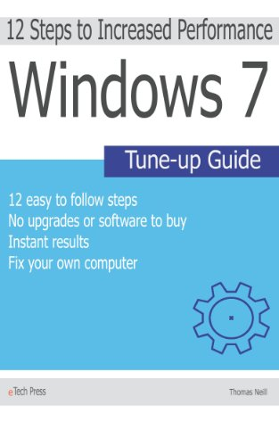 Windows 7 Tune-up Guide (12 step process to speed up your Windows 7 computer) (English Edition)