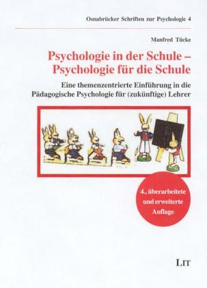 Psychologie in der Schule, Psychologie für die Schule. Eine themenzentrierte Einführung in die Pädagogische Psychologie für (zukünftige) Lehrer