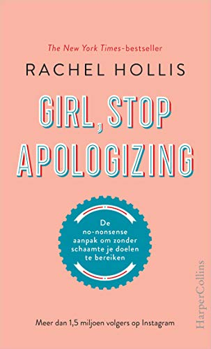 Girl, Stop Apologizing (Dutch Edition)