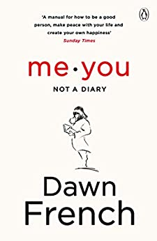 Me. You. Not a Diary: The No.1 Sunday Times Bestseller by [Dawn French]