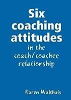 Six coaching attitudes