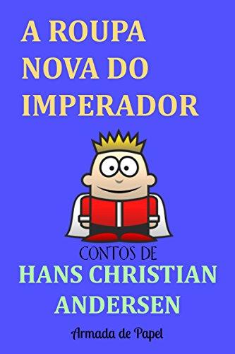 A Roupa Nova do Imperador (Contos de Hans Christian Andersen Livro 1)