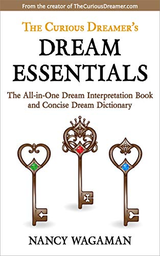 The Curious Dreamer's Dream Essentials: The All-in-One Dream Interpretation Book and Concise Dream Dictionary